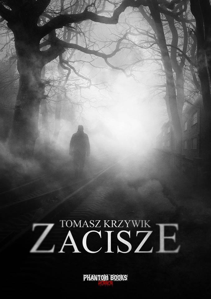 """""""Zacisze"""" Tomasza Krzywika – nowa propozycja od Phantom Books Horror."""
