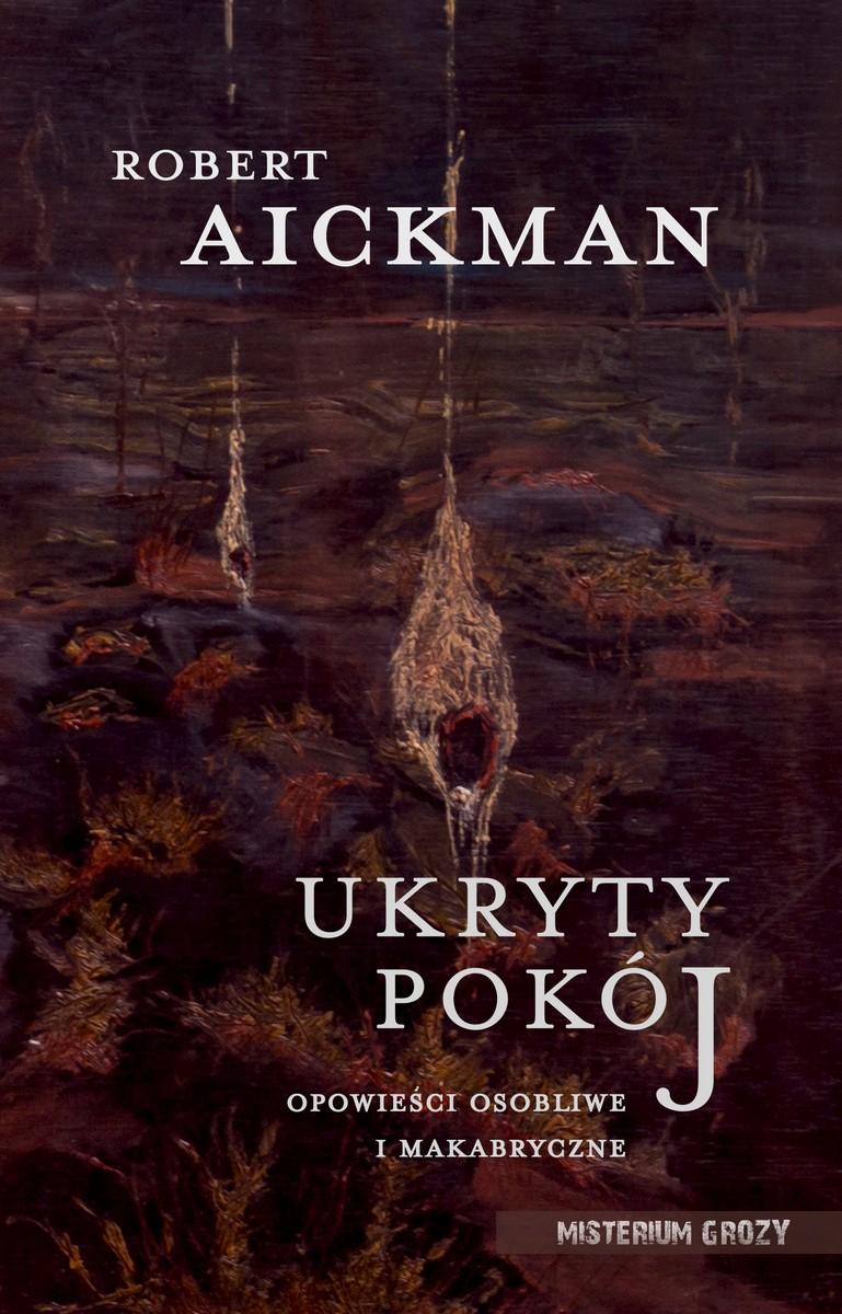 """""""Ukryty pokój…""""  Roberta Aickmana dostępny w Wydawnictwie IX."""