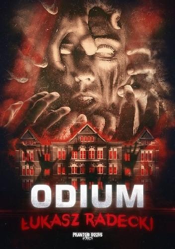 """""""Odium"""" Łukasza Radeckiego początkiem 2020 w b-klasowej serii Phantom Books Horror. (nasz patronat)."""