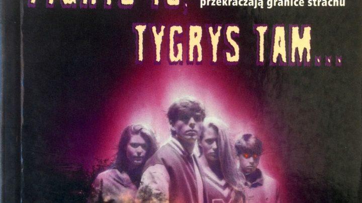 """Podcast o nieco zapomnianej antologii  grozy – """"TYGRYS TU, TYGRYS TAM""""."""