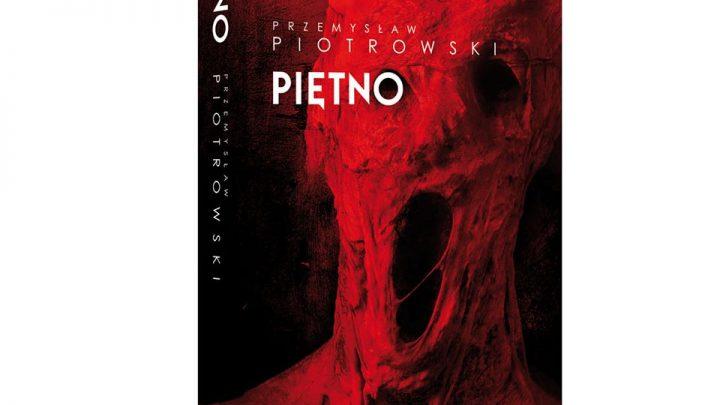 """""""Piętno"""" – Przemysława Piotrowskiego (nasz patronat)."""