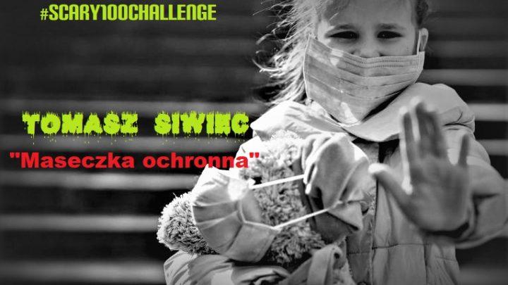 """#scary100challenge – Tomasz Siwiec """"Maseczka """"ochronna""""."""