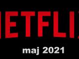 Co w majowym NETFLIX-ie piszczy?
