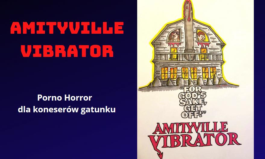 Amityville Vibrator – kilka słów na temat filmu.