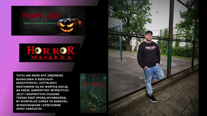 """Rozmowa z Michałem Ferkiem, autorem horroru """"Żabi król""""."""